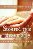 Ziółkowski Andrzej - Stokroć tyle otrzymacie Homilie ślubne