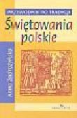 Zadrożyńska Anna - Świętowania polskie