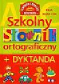 Rzeszutek Monika, Sobczak Barbara, Zgółkowa Halina - Szkolny słownik ortograficzny + dyktanda dla klas I-III