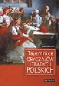 Minksztym Joanna - Tajemnice obyczajów i tradycji polskich