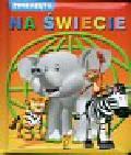 Frączek Agnieszka - Zwierzęta na świecie