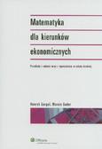 Gurgul Henryk, Suder Marcin - Matematyka dla kierunków ekonomicznych