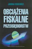 Ickiewicz Janina - Obciążenia fiskalne przedsiębiorstw