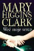 Higgins Clark Mary - Weź moje serce