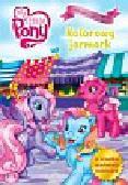 Kaczan-Borowska Katarzyna - Mój Kucyk Pony Kolorowy jarmark
