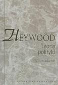 Heywood Andrew - Teoria polityki Wprowadzenie