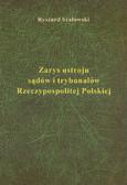 Szałowski Ryszard - Zarys ustroju sądów i trybunałów Rzeczypospolitej Polskiej
