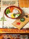 Curto Loli - Potrawy makrobiotyczne. Smaczne potrawy, dzięki którym zachowasz równowagę i zdrowie.
