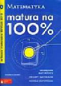 Jakubas Eugeniusz - Matura na 100% Arkusze maturalne 2010 Matematyka + CD