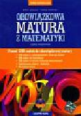 Gałązka Kinga, Borowska Maria - Nowa Matura 2010 Obowiązkowa matura z matematyki zadania z płytą CD. Zakres podstawowy