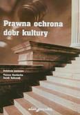 Gardocka Teresa, Sobczak Jacek ( red.) - Prawna ochrona dóbr kultury