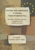 Mucha- Leszko Bogumiła (red.) - Pozycja Unii Europejskiej w handlu międzynarodowym. Dynamika i struktura obrotów, konkurencyjnoścć, główni partnerzy