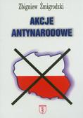 Żmigrodzki Zbigniew - Akcje antynarodowe
