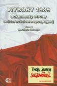 Słodkowska Inka (red.) - Wybory 1989. Dokumenty strony solidarnościowo- opozycyjnej. Tom I kwatera główna