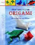 Sturm Gerwin - Fantastyczne origami czyli jak to dobrze się składa
