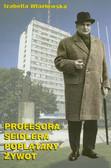 Wlazłowska Izabella - Profesora Seidlera poplątany żywot