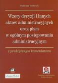 Bochenek Waldemar - Wzory decyzji i innych aktów administracyjnych oraz pism w ogólnym postępowaniu administracyjnym