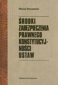 Starzewski Maciej - Środki zabezpieczenia prawnego konstytucyjności ustaw.