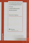 Zapłata Sławomir - Zarządzanie jakością w przedsiębiorstwie. Ocena i uwarunkowania skuteczności