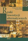 Mikita Małgorzata, Pełka Wanda - Rynki inwestycji alternatywnych