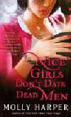 Harper Molly - Nice Girls Don`t Date Dead Men