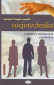 Trejderowski Tomasz - Socjotechnika. Podstawy manipulacji w praktyce