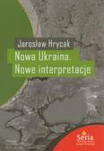 Hrycak Jarosław - Nowa Ukraina Nowe interpretacje
