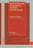 Jasiński Wojciech - Bezstronność sądu i jej gwarancje w polskim procesie karnym