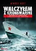 Korż Wiktor - Walczyłem z Kriegsmarine. Wspomnienia podwodniaka z radzieckiej floty bałtyckiej