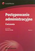 Suwaj Robert (red.) - Postępowanie administracyjne. Ćwiczenia