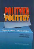 Miluska Jolanta (red.) - Polityka i politycy. Diagnozy - oceny - doświadczenia