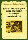 Kołacz-Chmiel Małgorzata - Społeczności chłopskie ziemi chełmskiej w późnym średniowieczu