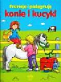 Poznaję i pielęgnuję Konie i kucyki
