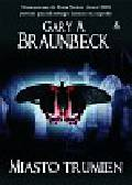 Braunbeck Gary A. - Miasto trumien