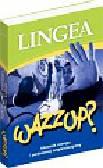 WAZZUP? Słownik slangu i potocznej angielszczyzny
