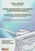 Multańska Danuta, Suszek Ireneusz - Pomoc finansowa na zatrudnienie osób niepełnosprawnych