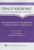 Jajuga Krzysztof, Ronka-Chmielowiec Wanda (red.) - Inwestycje finansowe i ubezpieczenia - tendencje światowe a polski rynek. Prace Naukowe NR 60