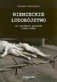 Daszkiewicz Krystyna - Niemieckie ludobójstwo na narodzie polskim (1939–1945)