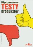 Koluch Piotr, Wosińska Joanna (red.) - Międzynarodowe testy produktów
