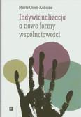 Olcoń-Kubicka Marta - Indywidualizacja a nowe formy wspólnotowości