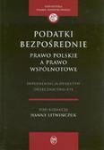 Litwińczuk Hanna (red.) - Podatki bezpośrednie. Prawo polskie a prawo wspólnotowe. Implementacja dyrektyw. Orzecznictwo ETS