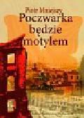 Mniejszy Piotr - Poczwarka będzie motylem