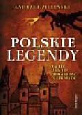 Zieliński Andrzej - Polskie legendy czyli jak to mogło byc naprawdę
