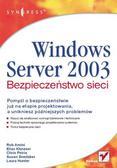 Neil Ruston, Chris Peiris, Laura Hunter - Windows Server 2003. Bezpieczeństwo sieci