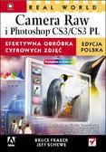Bruce Fraser, Jeff Schewe - Real World Camera Raw i Photoshop CS3/CS3 PL. Efektywna obróbka cyfrowych zdjęć