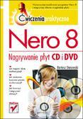 Bartosz Danowski - Nero 8. Nagrywanie płyt CD i DVD. Ćwiczenia praktyczne
