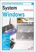 Preston Gralla - System Windows. Najlepsze rozwiązania