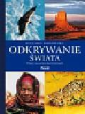Badowski Ryszard - Odkrywanie świata Polacy na sześciu kontynentach