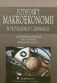 Kordalska Aleksandra, Lechman Ewa, Olczyk Magdalena - Podstawy makroekonomii w przykładach i zadaniach