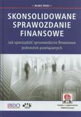 Helin Andre - Skonsolidowane sprawozdanie finansowe. Jak sporządzić sprawozdanie finansowe jednostek powiązanych